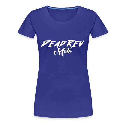 Dead Rev Moto! - Women's Premium T-Shirt