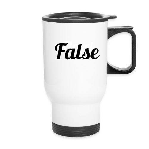 False! - Travel Mug