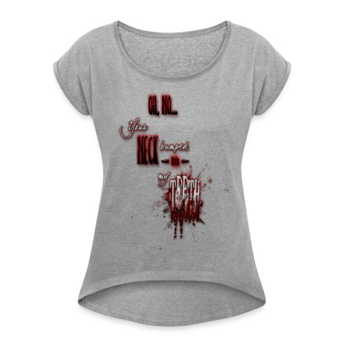 Neck/Teeth - Women's Roll Cuff T-Shirt