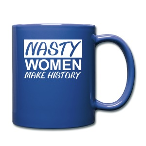 nasty woman dont blame me I voted for hillary, blame, hillary clinton, bernie sanders, i'm with her, feminism, feminist, lgbt, lgbtq, women, nasty, nasty woman, women's rights, girl power, chick power, funny, fists, fist tattoo, love, hate, fingers, punc - Full Color Mug