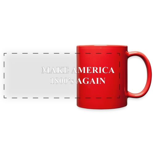 Make America 1800's Again Red Coffee Mug - Full Color Panoramic Mug