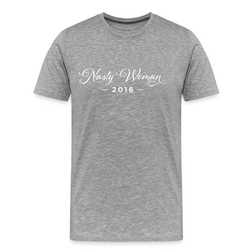 Nasty Woman T-Shirts - Men's Premium T-Shirt