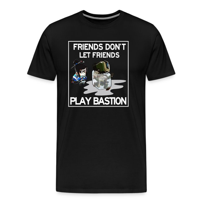 Friends Don't Let Friends Play Bastion (Men's)