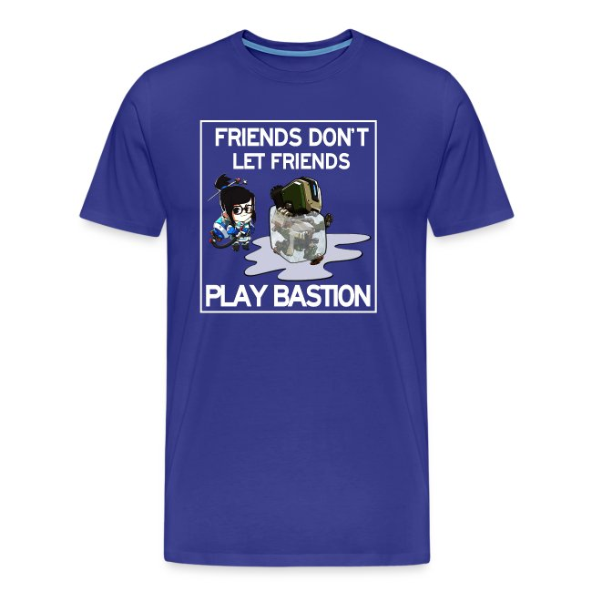 Friends Don't Let Friends Play Bastion (Men's)