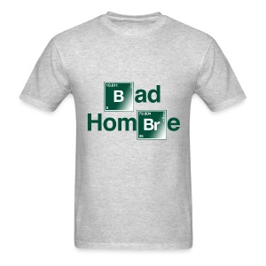 Bad Hombre Bad - Men's T-Shirt