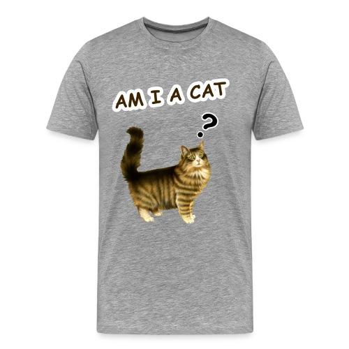 Am i a cat ? T-Shirts - Men's Premium T-Shirt