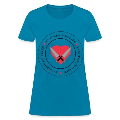 Yandere for Life - Women's T-Shirt