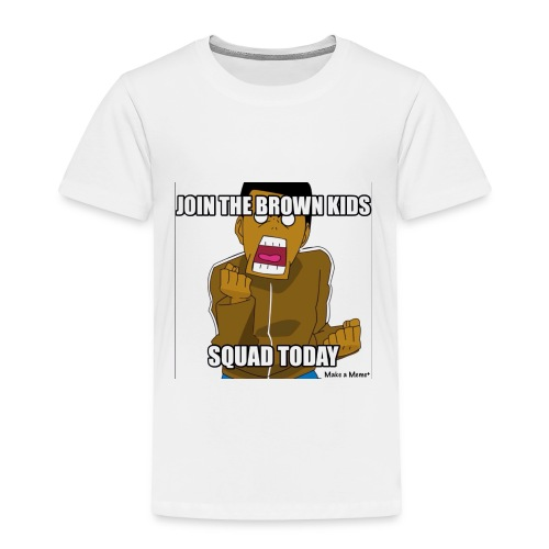 Join The Brown Kids Squad Toddler T-Shirt! - Toddler Premium T-Shirt