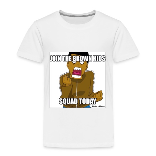 Join The Brown Kids Squad Toddler T-Shirt! - Toddler Premium T-Shirt
