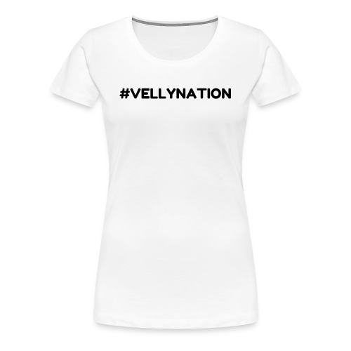 Number Velly Nation - Women's Premium T-Shirt