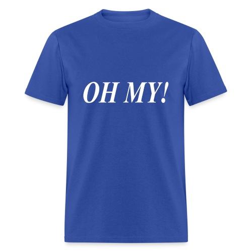 OH MY! shirt - Men's T-Shirt