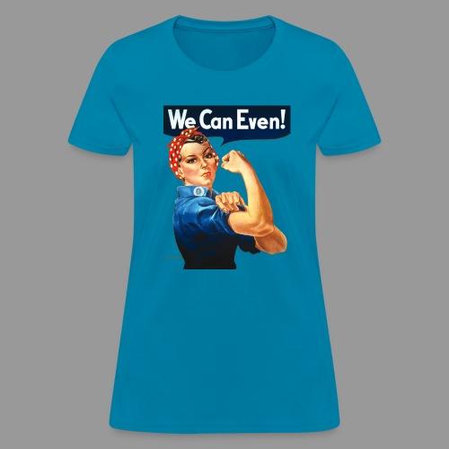 We Can Even! - Women's T-Shirt