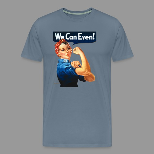 We Can Even! - Men's Premium T-Shirt