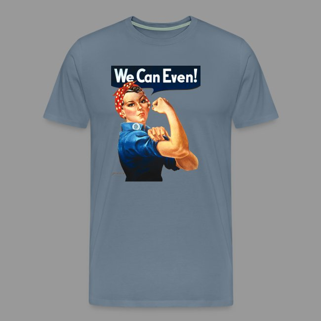 We Can Even!
