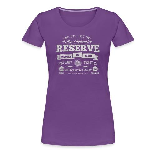 The Federal Reserve Womens Tee - Women's Premium T-Shirt