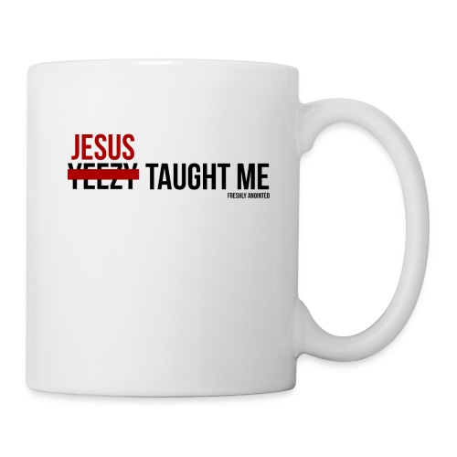 Jesus Taught Me Mug - Coffee/Tea Mug