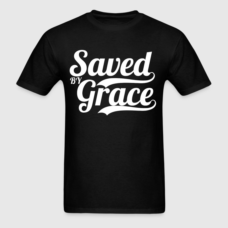 Saved by grace bible verse scripture quote t shirt for Bible t shirt quotes