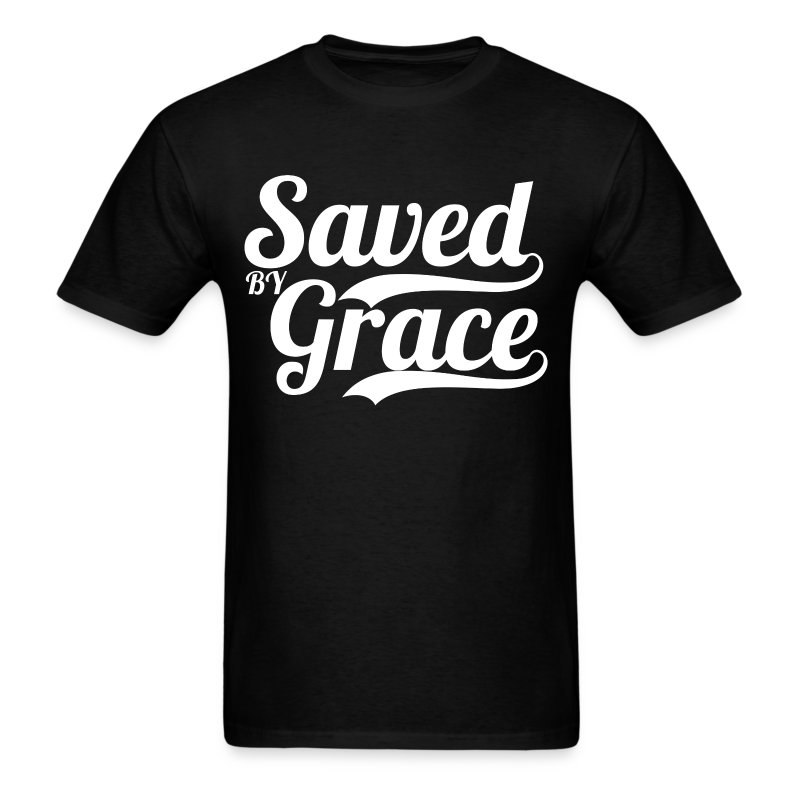 Saved by grace bible verse scripture quote t shirt Bible t shirt quotes