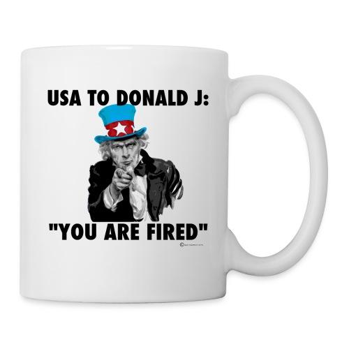 USA TO DONALD J: YOU ARE FIRED - Coffee/Tea Mug