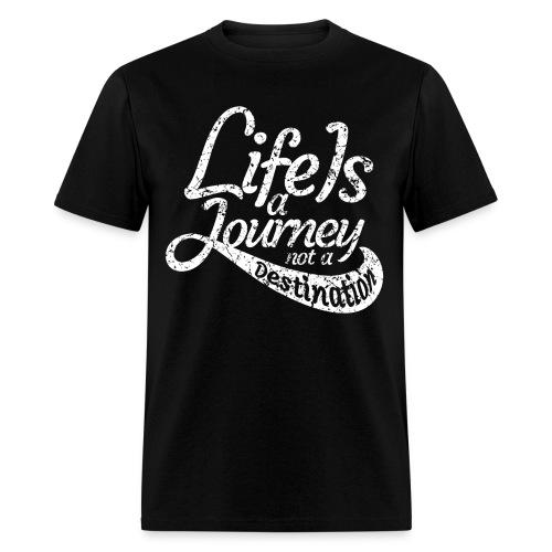 Life is a Journey - Men's T-Shirt