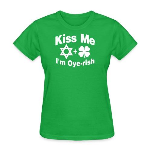 Kiss Me I'm Oye-rish Womens T-Shirt - Women's T-Shirt