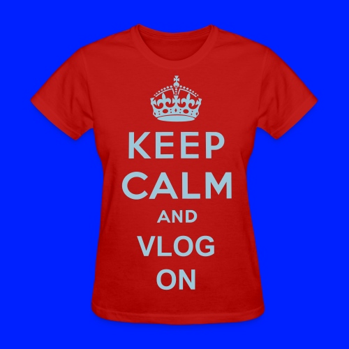 Keep Calm And Vlog On Womens  - Women's T-Shirt