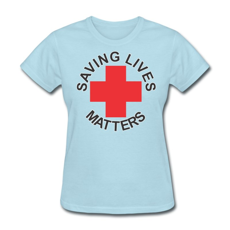 SavingLivesMattersRedCross f - Women's T-Shirt