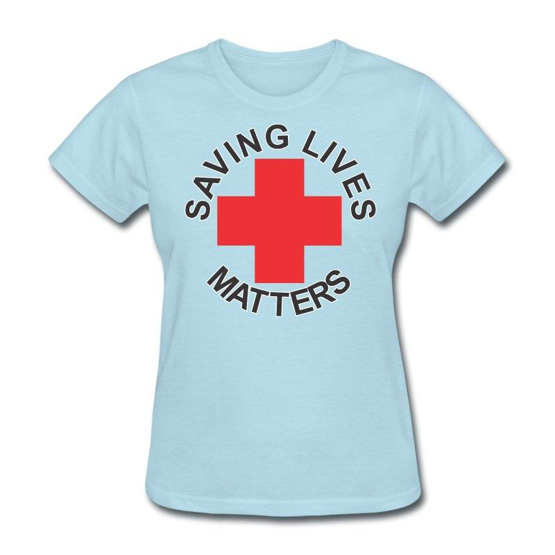 SavingLivesMattersRedCross f - Women's T-Shirt
