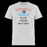 T-Shirts ~ Men's T-Shirt ~ CU Black Coffee