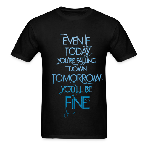 YOU'LL BE FINE TEE - Men's T-Shirt