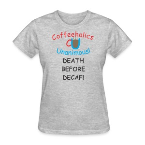 CU Death Before Decaf f - Women's T-Shirt
