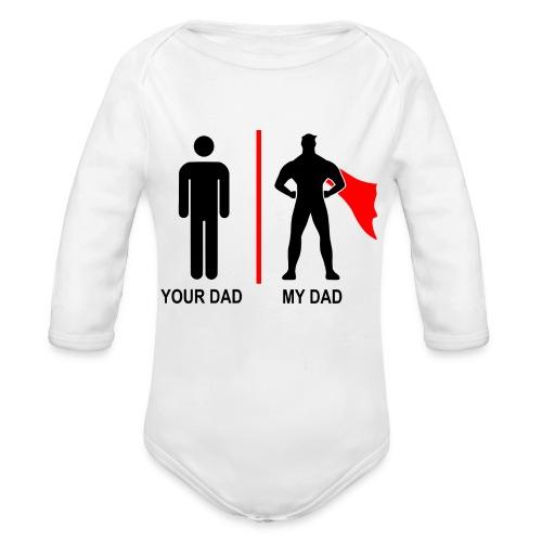 my dad vs your dad - Organic Long Sleeve Baby Bodysuit
