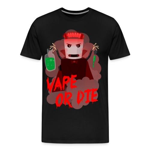 Funny Vape Or Die Character Mens Tshirt  - Men's Premium T-Shirt