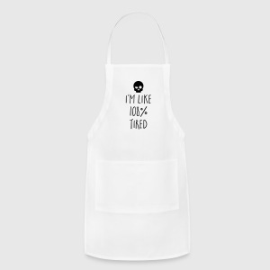 108% Tired Funny Quote Aprons - Adjustable Apron