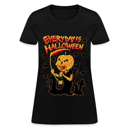 everyday is halloween - Women's T-Shirt