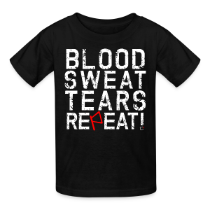 *Kids* -Blood, Sweat, Tears, Repeat - Kids' T-Shirt
