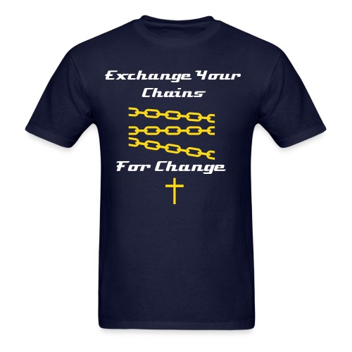 Exchange Your Chains - Men's T-Shirt
