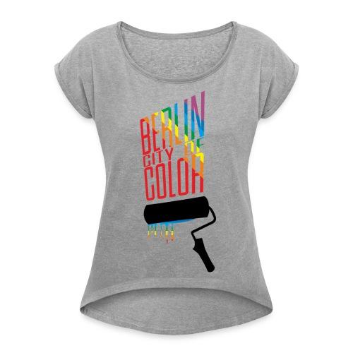 Berlin City of Color - Women's Roll Cuff T-Shirt