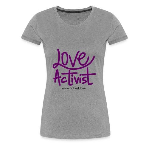 Womens - Love Activist - Women's Premium T-Shirt