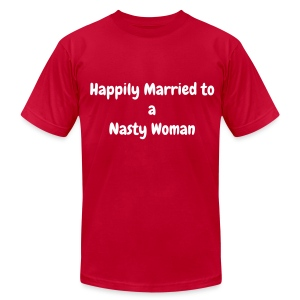 Happily Married to a Nasty Women - Men's T-Shirt by American Apparel