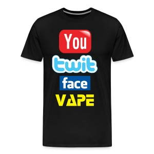 You Twit Face Vape Tshirt  - Men's Premium T-Shirt