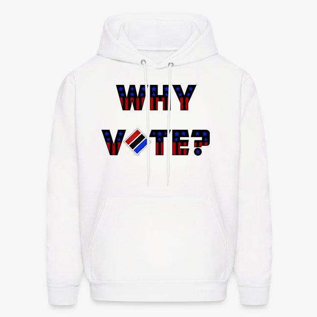 Why Vote? (B&R Hoody)