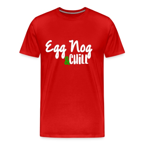 Egg Nog & Chill - Men's Premium T-Shirt