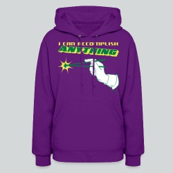 I Can Accomplish Anything - Women's Hoodie