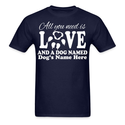 All You Need Is Love - Dog - Men's - Men's T-Shirt
