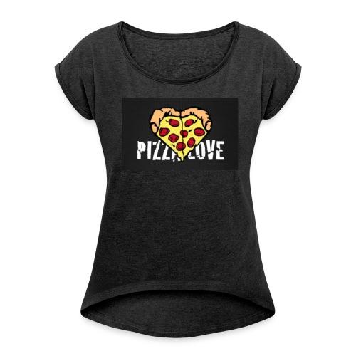 Pizza Love- tee - Women's Roll Cuff T-Shirt