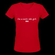 T-Shirts ~ Women's V-Neck T-Shirt ~ I'm a North Side Girl