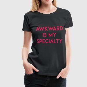 Awkward is my Specialty T-Shirts - Women's Premium T-Shirt
