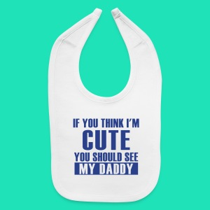 THINK IM CUTE BIB - Baby Bib