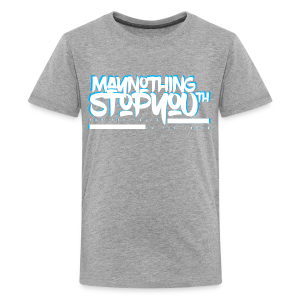 MayNothingStopYouth Tee for kids carolina blue/white - Kids' Premium T-Shirt